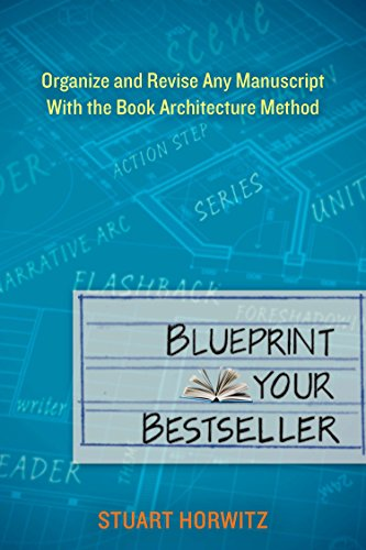 Blueprint Your Bestseller: Organize and Revise Any Manuscript with the Book Architecture Method by Penguin Book