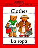 Clothes/La Rops (Bilingual First Books/English-Spanish) (Spanish Edition)