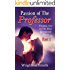 Passion of The Professor - Part 1: Finding Love In The Most Unexpected Places