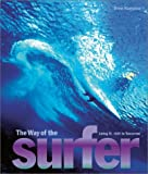 The Way of the Surfer: Living It 1935 to Tomorrow