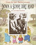 Down a Sunny Dirt Road, Stan Berenstain and Jan Berenstain, 0375814035