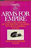 Book cover for Arms for Empire: A Military History of the British Colonies in North America, 1607-1763