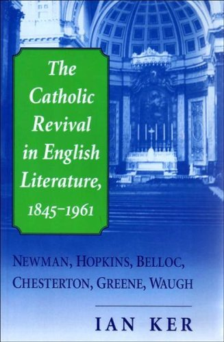 The Catholic Revival In English Literature By Ian Ker 2003 05 05