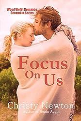 Focus On Us (Wood Violet Romance Book 2)