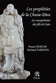 Les Propheties de la Chaise Dieu - la Conspiration des Fils de Cain par Pascal Descos