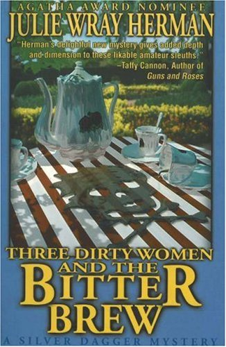 Three Dirty Women and the Bitter Brew (Three Dirty Women Mysteries)
