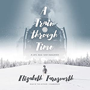 A Train Through Time Audiobook