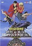 Lupin III - Dead Or Alive - Trappola Mortale [Italian Edition] by animazione