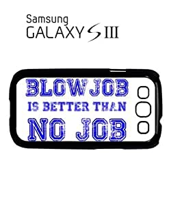 Blowjob is Better Than No Job Mobile Cell Phone Case Samsung Galaxy S3 White