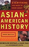 Everything You Need to Know about Asian American History, Himilce Novas and Lan Cao, 0452284759