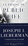 In Praise of Public Life, Joseph I. Lieberman, 0684867753