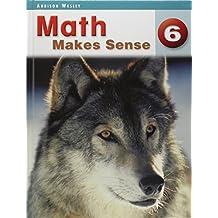 Addison Wesley Math Makes Sense - 6 STUDENT EDITION