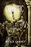Cryptic, D. A. Chaney, 193673012X