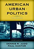 American Urban Politics, Dennis R. Judd, Paul Kantor, 0321129709