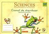 Sciences expérimentales et technologie CM1 Cycle 3 : Carnet de chercheur expériences et observations