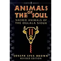 Animals of the Soul: Sacred Animals of the Oglala Sioux