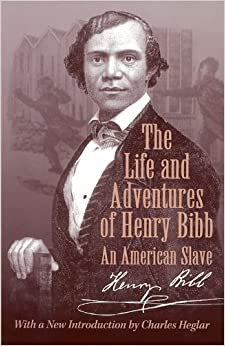 The Life and Adventures of Henry Bibb: An American Slave (Wisconsin Studies in Autobiography)