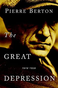 The Great Depression: 1929-1939 by [Berton, Pierre]
