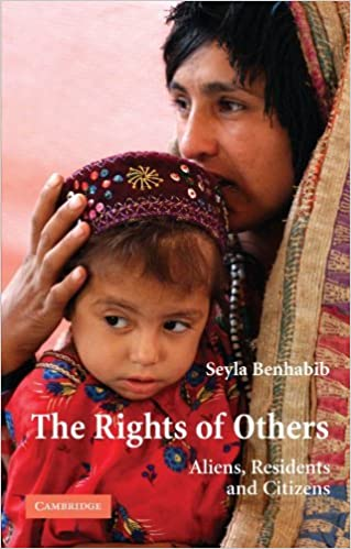 The Rights of Others: Aliens, Residents, and Citizens (The Seeley Lectures) by Seyla Benhabib (2004-11-29)