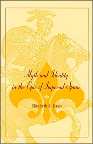 Myth and Identity in the Epic of Imperial Spain