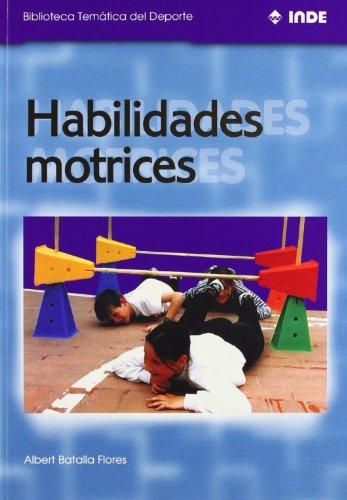Descargar Libro Habilidades Motrices Albert Batalla Flores