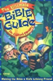 img - for The Ultimate Bible Guide for Children's Ministry: Helping Kids Make the Bible Their Lifetime Friend book / textbook / text book