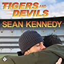 Tigers and Devils Audiobook by Sean Kennedy Narrated by Paul Morey
