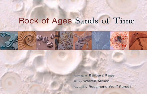 Rock of Ages, Sands of Time: Paintings by Barbara Page, Text by Warren - Dc Store Fossil