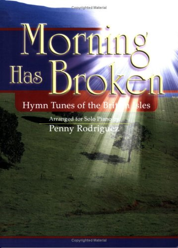 Morning Has Broken: Hymn Tunes of the British Isles