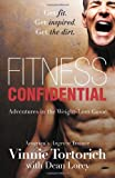 Fitness Confidential, Vinnie Tortorich and Dean Lorey, 1939337925