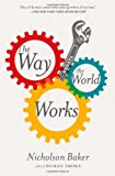 The Way the World Works, Nicholson Baker, 1416572481