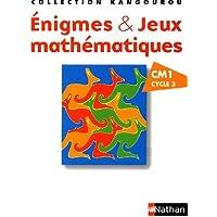 Enigmes & Jeux mathématiques CM1