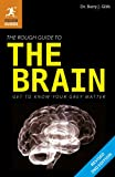The Rough Guide to the Brain, Rough Guides Staff and Barry J. Gibb, 1405390069