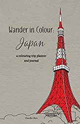 Wander in Colour: Japan - A Colouring Trip Planner and Journal