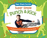 Super Simple Punch and Kick, Nancy Tuminelly, 1617149624