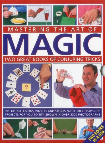Mastering the Art of Magic: Two great books of conjuring tricks: includes illusions, puzzles and stunts with 300 step-by-step projects for you to try, shown in over 2300 photographs (Great Magic Tricks)