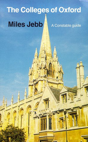 Colleges of Oxford: A Constable Guide