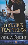 Artair's Temptress: A Scottish Time Travel Romance (Highlander Fate)
