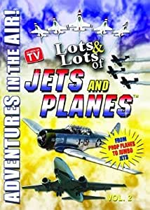 Lots and Lots of Jets and Planes Vol. 2 - Adventures in the Air!