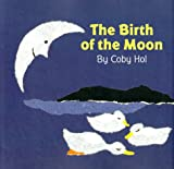 img - for The Birth of the Moon book / textbook / text book