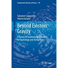 Beyond Einstein Gravity: A Survey of Gravitational Theories for Cosmology and Astrophysics (Fundamental Theories of Physics)
