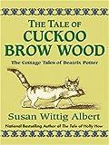 The Tale of Cuckoo Brow Wood, Susan Wittig Albert, 1587248344
