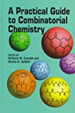 A Practical Guide to Combinatorial Chemistry 9780841234857