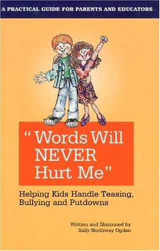 Words Will Never Hurt Me: Helping Kids Handle Teasing, Bullying and - Inc See Me Help