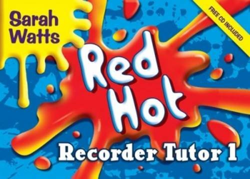 Red Hot Recorder - Red Hot Recorder Tutor 1: Descant Student