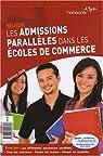 Réussir les admissions parallèles dans les écoles de commerce par Guiomard