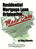 Residential Mortgage Loan Origination Made Easy, Kamadia, Abby, 0975375601