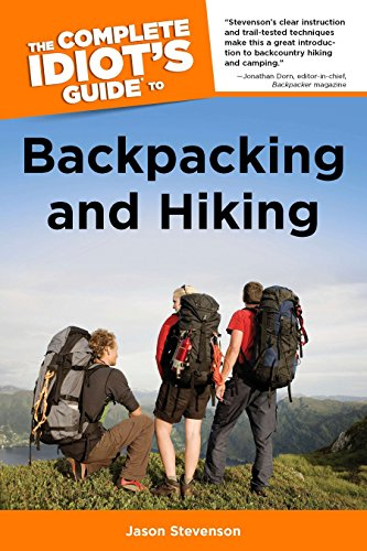 The Complete Idiot's Guide to Backpacking and Hiking (Best Hiking Gear For Beginners)