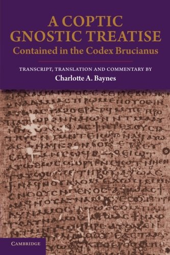 A Coptic Gnostic Treatise: Contained in the Codex Brucianus PDF
