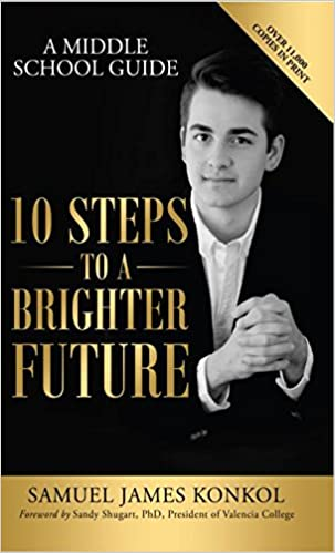 10 Steps To A Brighter Future A Middle School Guide Samuel James